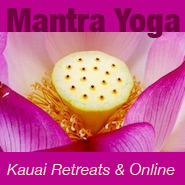 Mantra Yoga Meditation Online & Kauai Hawaii Healing Retreats